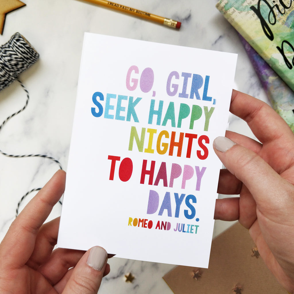'Go, girl, seek happy nights to happy days.' Card for Her Romeo and Juliet Book Lover