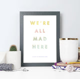 """We're all mad here."" Rainbow Framed Alice in Wonderland Print"