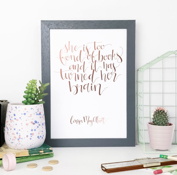 Gold Foil Little Women 'Too Fond Of Books' Calligraphy Print