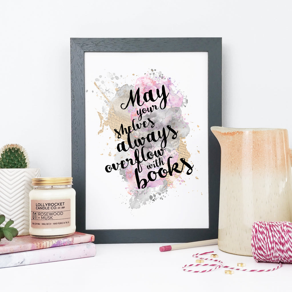 """May your shelves always overflow with books."" Literary Gift for Book Lovers Framed Print"