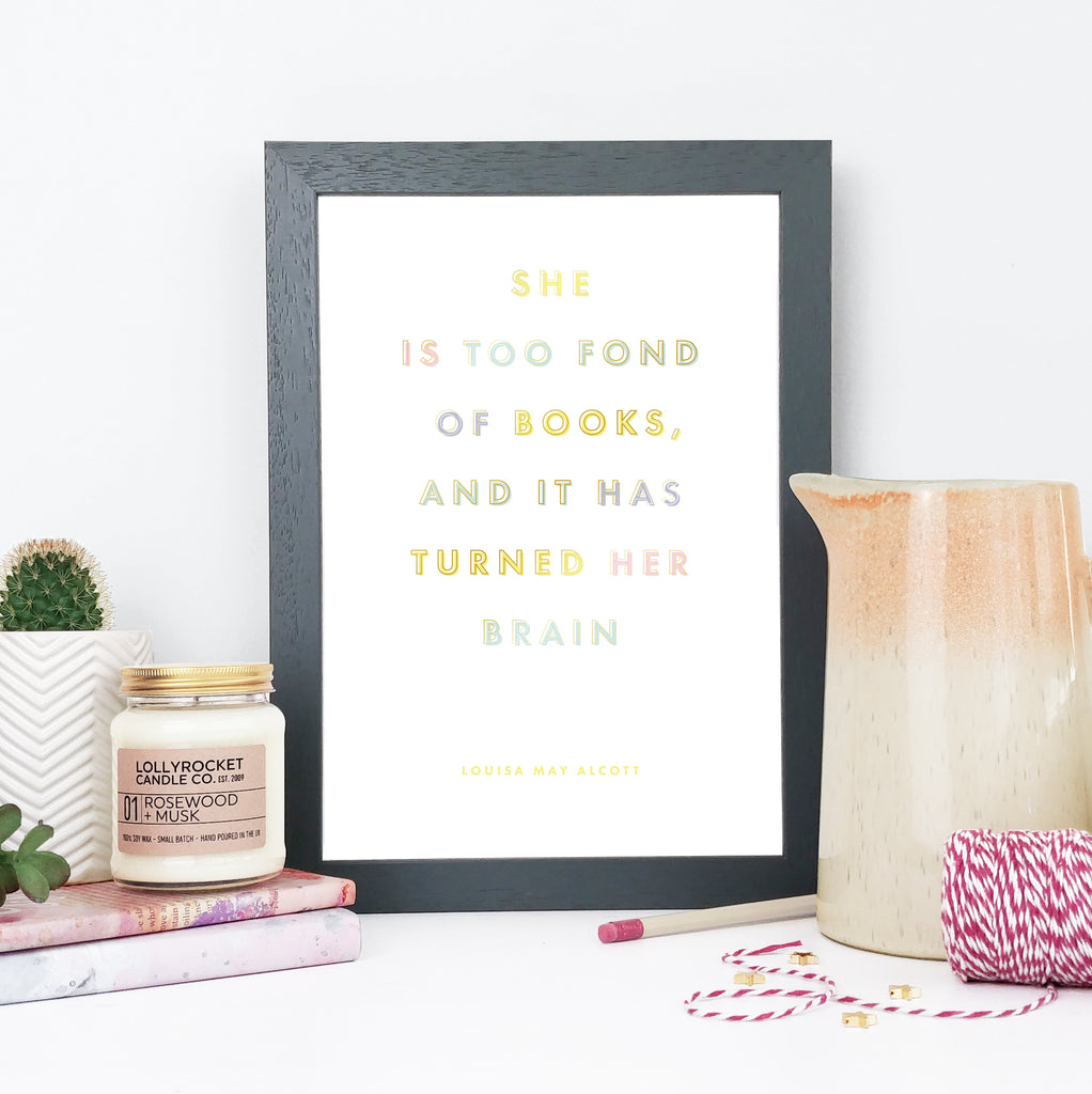"""She is too fond of books and it has turned her brain."" Pastel and Gold Framed Quote Print for Book Lovers"