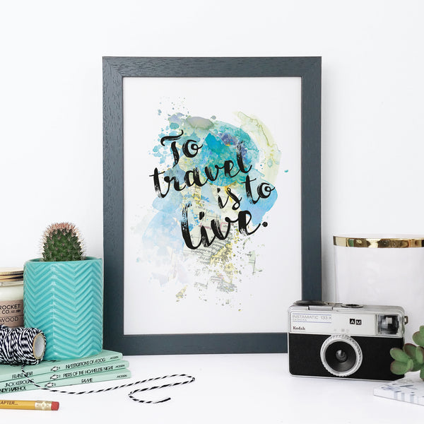 """To travel is to live"" Watercolour Framed Quote Print"