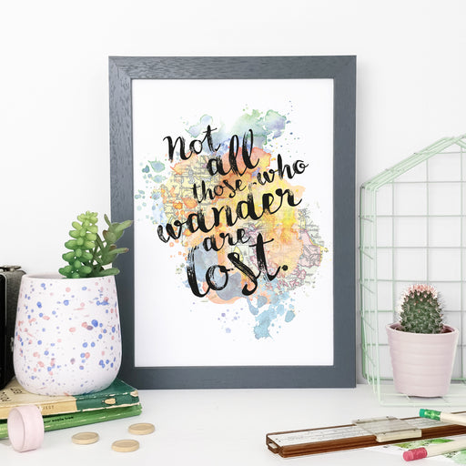 """Not all those who wonder are lost."" Framed Watercolour Print Literary Gift"