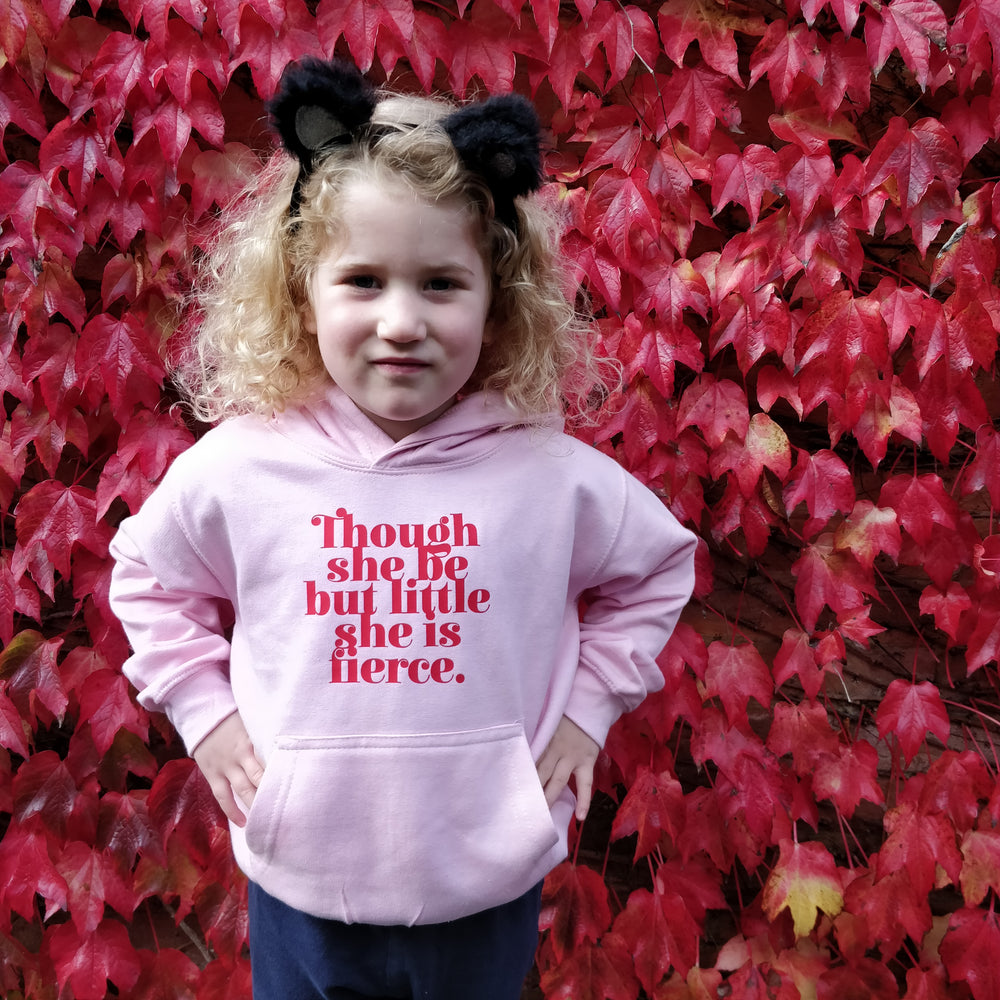 """Though She Be but Little She Is Fierce"" Children's Hoody"