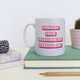 "Suffragette ""Rebellion"" Feminist Quote Mug"