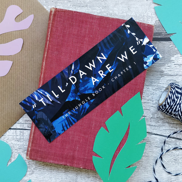 "Literary Bookmark Gift ""Till Dawn Are We"" Jungle Book Quote"
