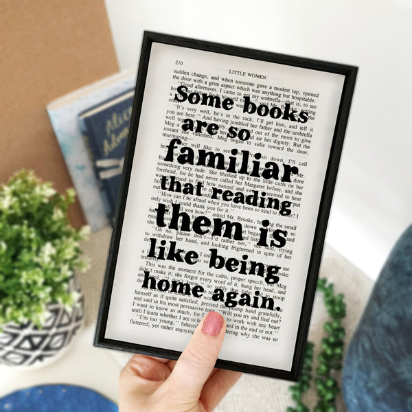 Little Women 'Some Books Are So Familiar' Quote - Framed Book Lover Print