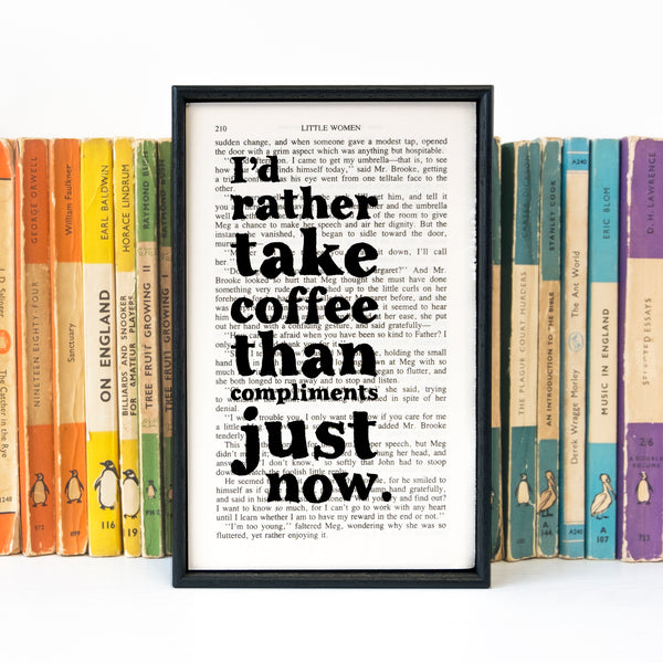 "Little Women ""I'd Rather Take Coffee Than Compliments..."" Quote - Framed Book Page Print"