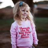 "Feminist Children's Clothing ""Though She Be But Little"" Girl's Sweatshirt"
