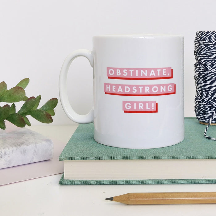 Pink & Red 'Obstinate Headstrong Girl' Feminist Mug
