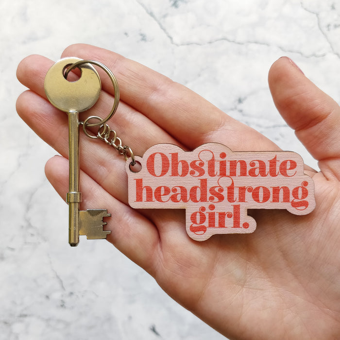 Obstinate Headstrong Girl Wooden Keyring