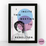 'I incite this meeting to rebellion.' - Emmeline Pankhurst Pastel coloured Suffragette quote poster