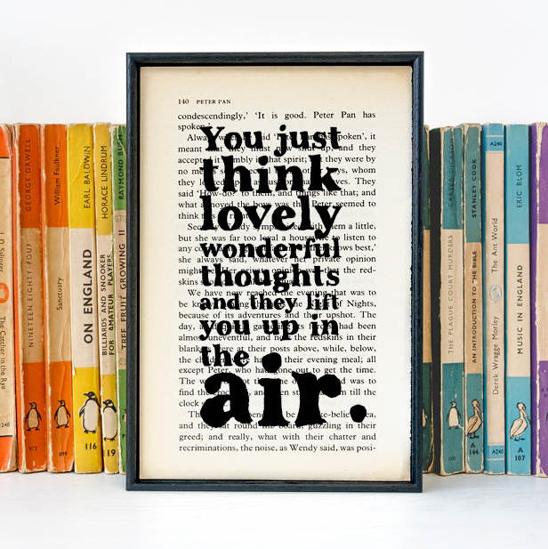 """You just think lovely, wonderful thoughts and they lift you up in the air.""  Peter Pan Fairy Talk Book Lover Print"