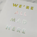Best Friend Gift 'All Mad Here' Pastel & Gold Typography Print