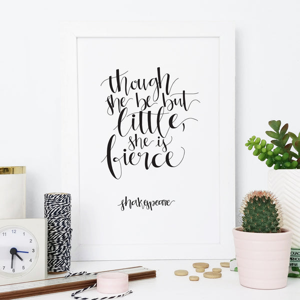 Monochrome Shakespeare 'Little But Fierce' Calligraphy Print