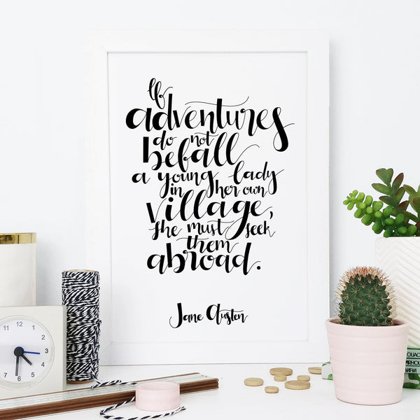 "Monochrome Travel Print ""If Adventures Do Not Befall..."" Jane Austen Gifts"