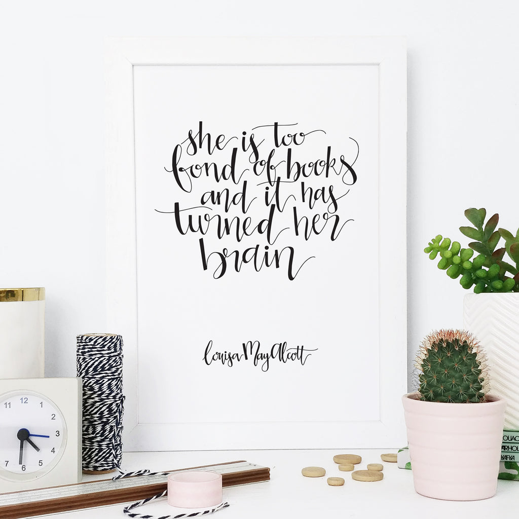 Little Women Quotes 'She Is Too Fond Of Books' Calligraphy Art