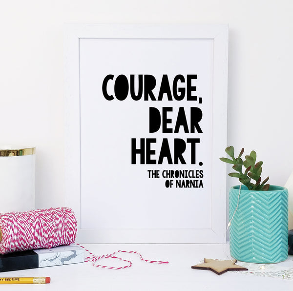 "Monochrome ""Courage, Dear Heart"" Chronicles Of Narnia, Inspirational Quote - Children's Print"
