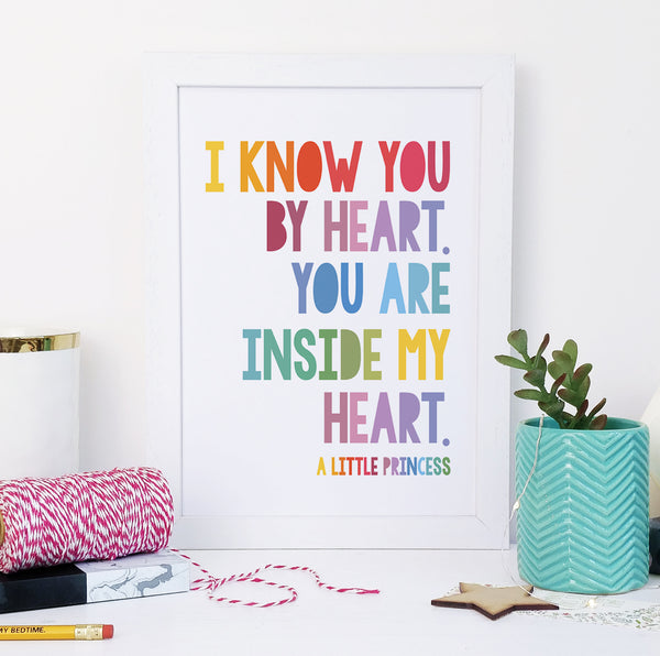 """I know you by heart, you are inside my heart."" A Little Princess Framed Rainbow Quote Print"