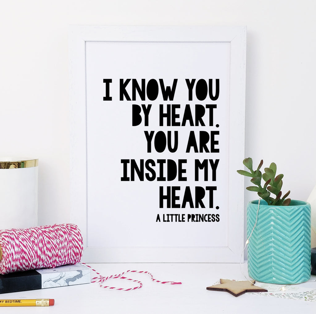 "Monochrome A Little Princess ""I Know You By Heart..."" Heartwarming Quote - Children's Print"