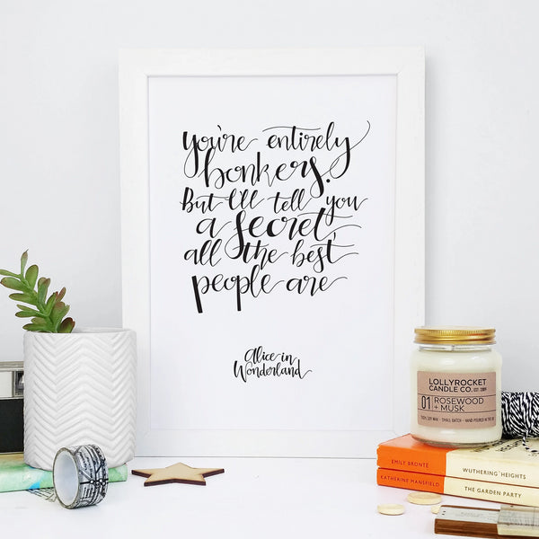 Monochrome Alice 'Entirely Bonkers' Calligraphy Print