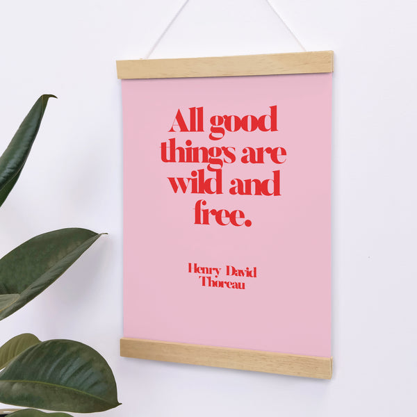 "Empowering ""All Good Things Are Wild & Free"" Framed Art Poster Print"