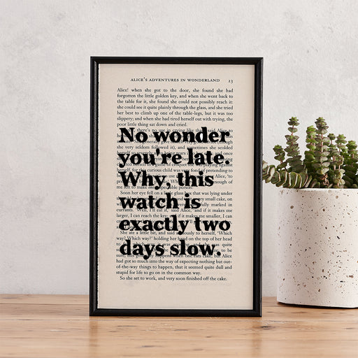 "Alice in Wonderland ""No Wonder You're Late"" Quote - Framed Book Page Print"