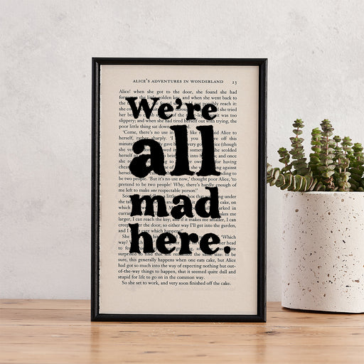 "alice in wonderland quotes ""we're all mad here"" framed print and perfect quirky housewarming gift"