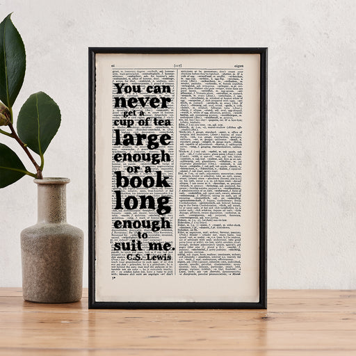 you can never get a cup of tea large enough or a book long enough to suit me c.s lewis book lover quote