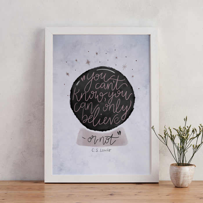 "Crystal Ball C.S. Lewis ""Believe"" Quote Magic Print"