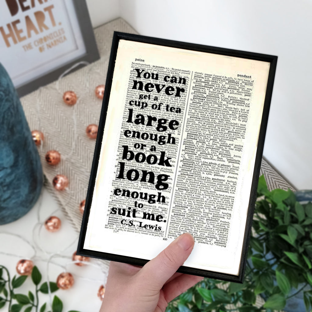 "CS Lewis ""Never Get A Cup Of Tea Large Enough Or A Book Long Enough"" Framed Book Page Quote"
