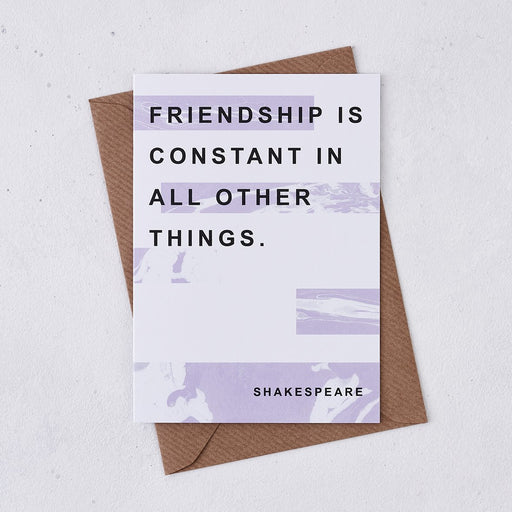 friendship is constant in all other things best friend birthday card marble design