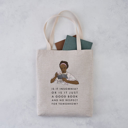 Funny 'Is it insomnia? Or is it just a good book and no respect for tomorrow?' Tote Bag