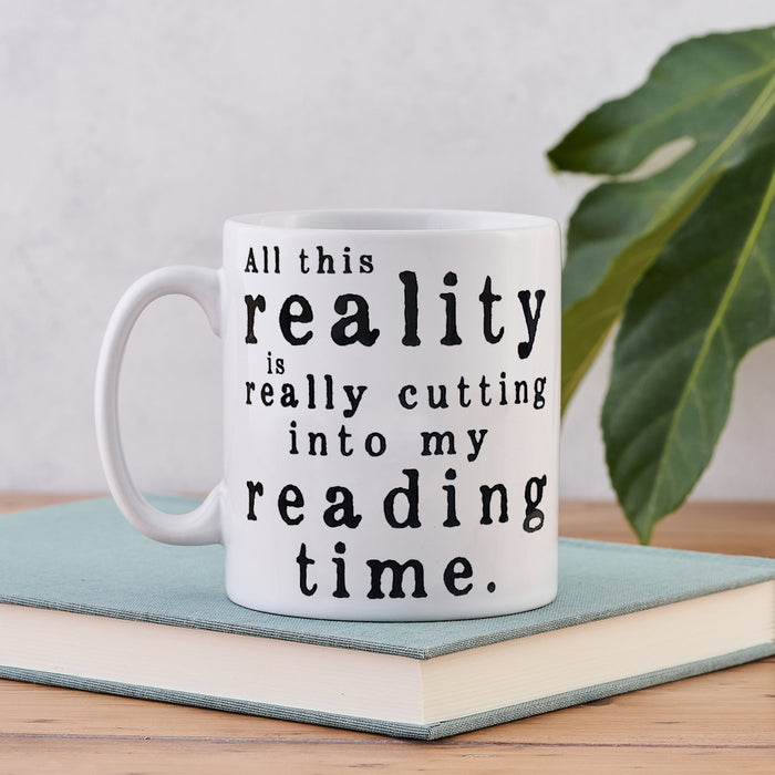 "Funny Mug With Book Lover Quote ""All This Reality"""