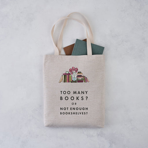 funny tote bag - too many books or not enough bookshelves - literary tote - book lover tote