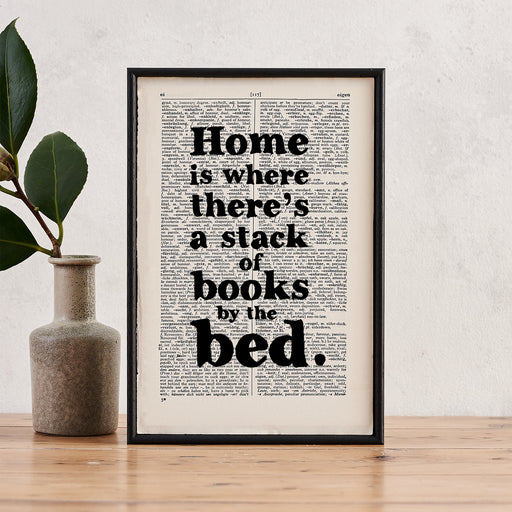 "Book Lover Quote ""Home Is Where There's A Stack Of Books By The Bed"" Framed Book Page Art"