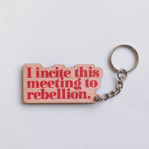 I Incite This Meeting to Rebellion Wooden Keyring