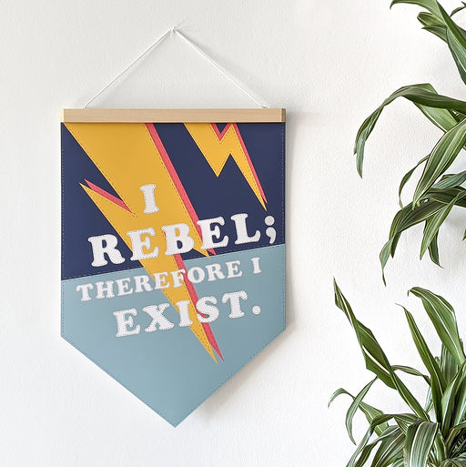 Empowering 'I Rebel Therefore I Exist' Pennant Print