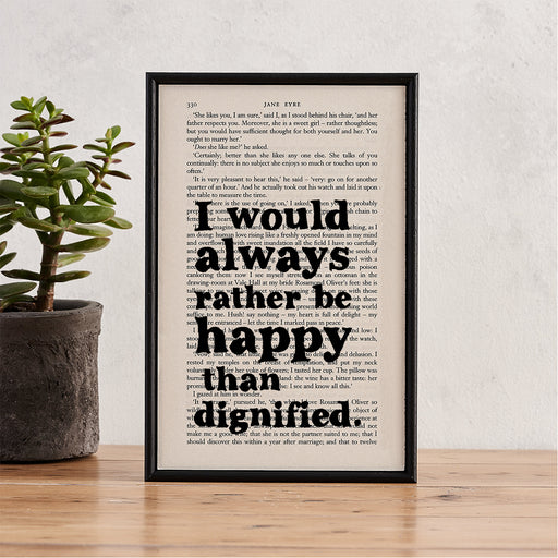 "Jane Eyre ""I Would Always Rather Be Happy Than Dignified"" Quote - Framed Book Page Art"