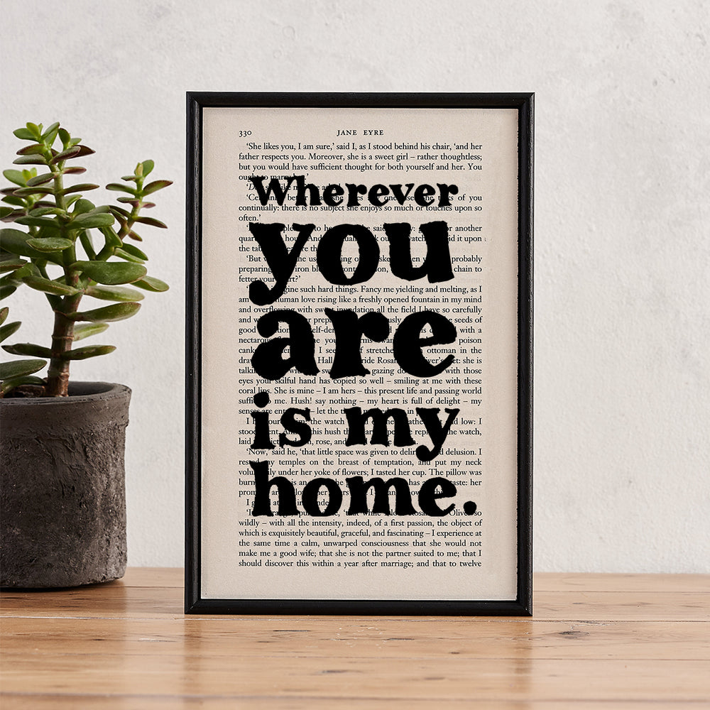 "Jane Eyre ""Wherever You Are Is My Home"" Quote -  Framed Book Page Print"