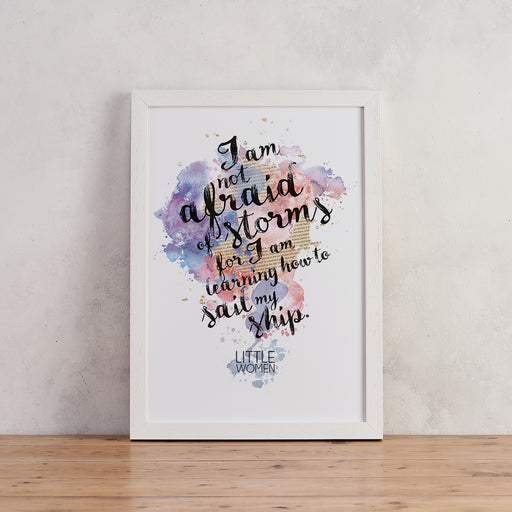 """I Am Not Afraid Of Storms..."" Little Women Quote - Watercolour Print"