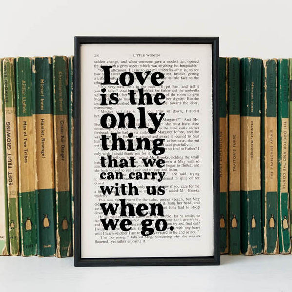 Little Women 'Love Is The Only Thing That We Can Carry With Us When We Go' Framed Book Page Quote