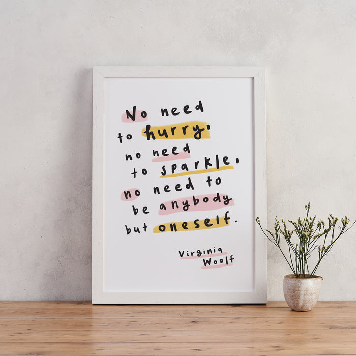 Virginia Woolf 'No need to hurry' Encouraging Art Print