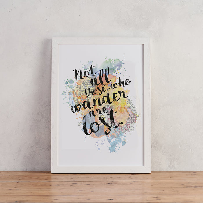"""Not All Those Who Wander Are Lost"" J.R.R Tolkien - Watercolour Print"