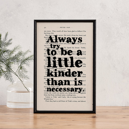 "J.M. Barrie ""Kinder Than Necessary"" Inspirational Quote - Framed Book Page Print"