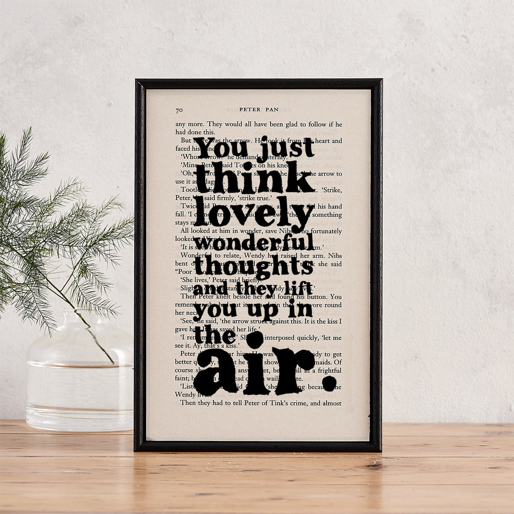 "Peter Pan ""You Just Think Lovely, Wonderful Thoughts And They Lift You Up In The Air"" Framed Book Page Quote"