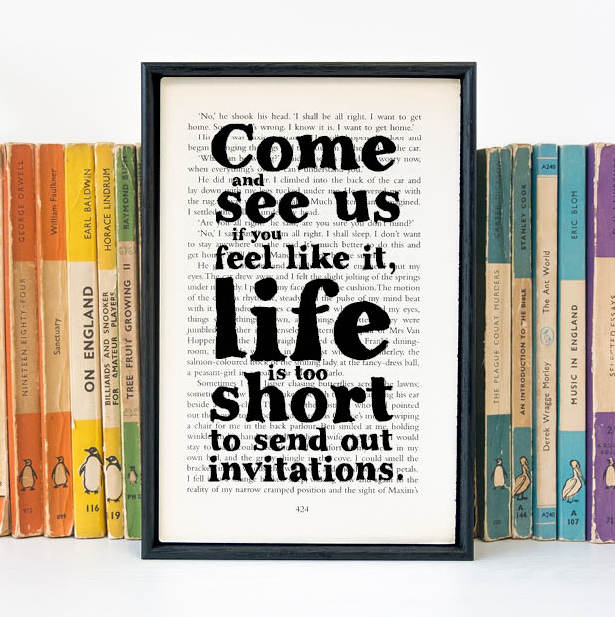 """Come and see us if you feel like it, life is too short to send out invitations."" Page Print for Book Lovers"