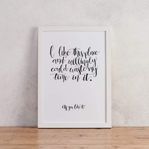 """I Like This Place"" Shakespeare Calligraphy Print - Housewarming Gift"