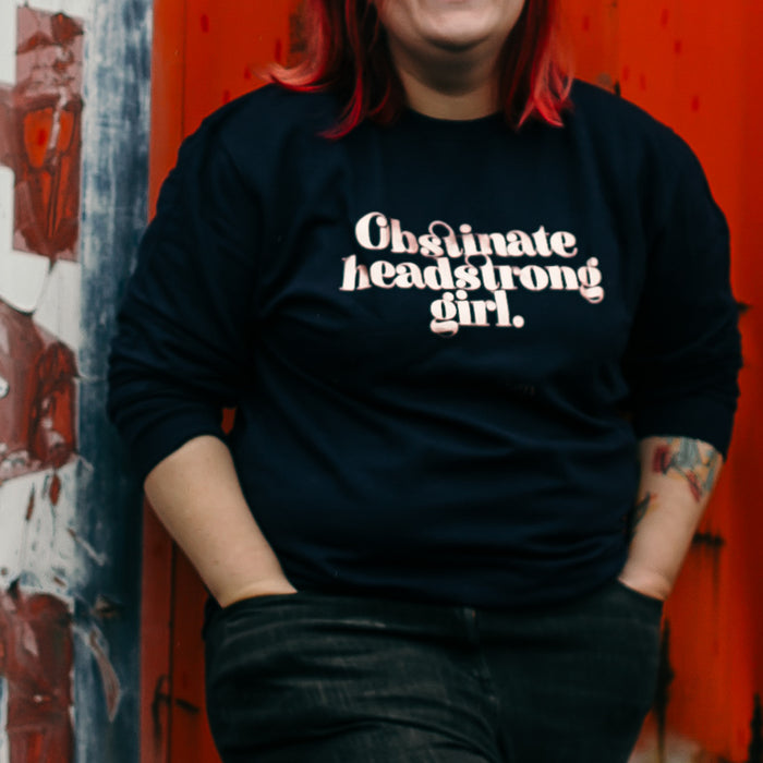 "Feminist Sweatshirt ""Obstinate Headstrong Girl"" Jane Austen Gifts"