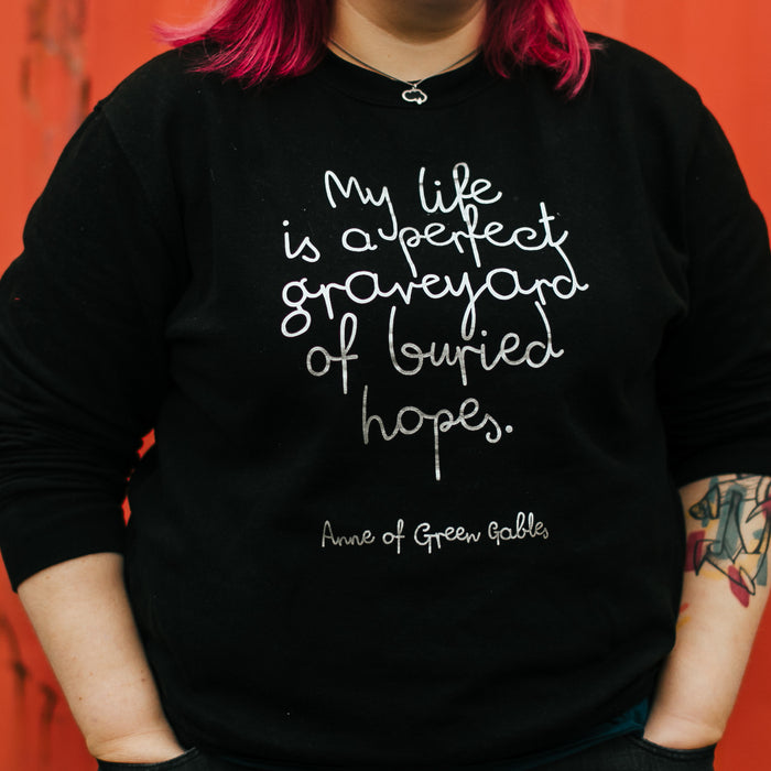 "Funny Jumper ""Perfect Graveyard Of Buried Hopes"" Anne Of Green Gables Literary Sweatshirt"
